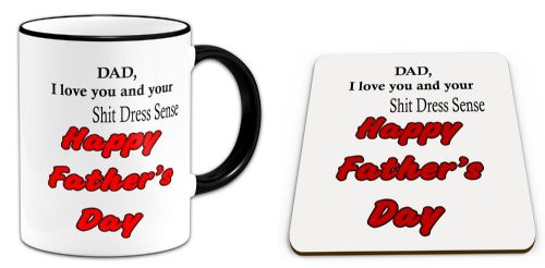 Dad I Love You And Your Sh*t Dress Sense Happy Father's Day Mug + Coaster-Black Handle/Rim